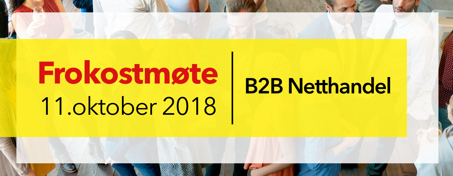 Frokostmøte-11.okt 2018- B2B netthandel